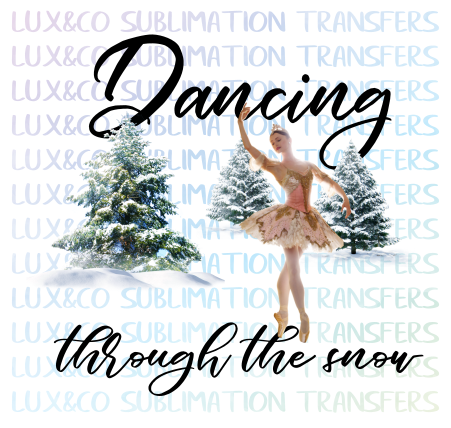 Dancing Through the Snow Christmas Sublimation Transfer