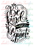 Be Kind or Be Quiet Sublimation Transfer