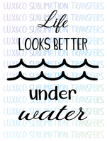 Life Looks Better Under Water SVG File