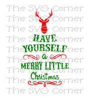 Have Yourself A Merry Little Christmas Winter Holiday SVG File