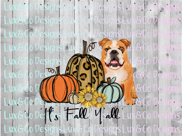 Its Fall Yall Pumpkin Sunflower Cheetah Dog Bulldog Sublimation PNG Digital Design