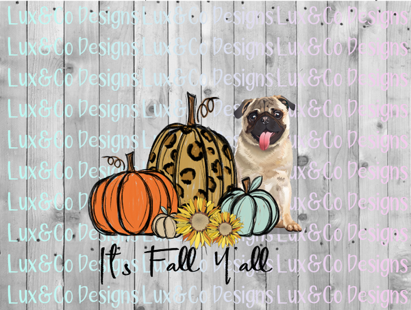 Its Fall Yall Pumpkin Sunflower Cheetah Dog Pug Sublimation PNG Digital Design