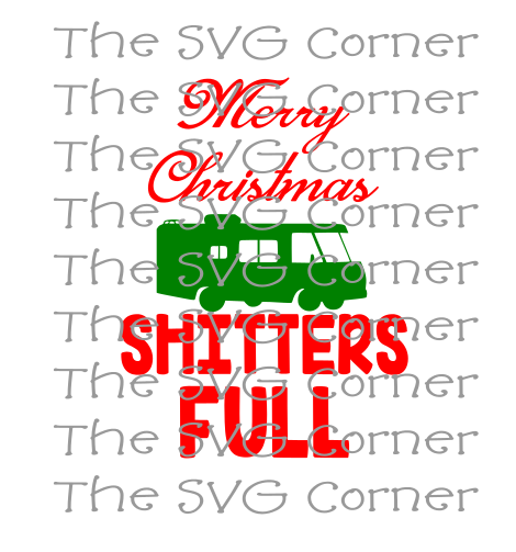 Merry Christmas Shitters Full RV Winter Holiday SVG File