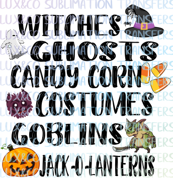 Witches Ghosts Candy Corn Costumes Goblins Jack O Lanterns Sublimation Transfer