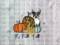 Its Fall Yall Cheetah Sunflower Dog Boston Terrier Sublimation Transfer