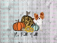 Its Fall Yall Cheetah Sunflower Dog Papillon Sublimation Transfer