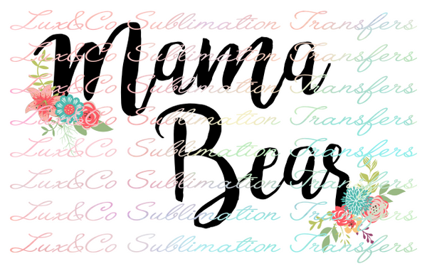 Mama Bear Floral Sublimation Transfer