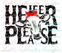 Heifer Please Sublimation Transfer