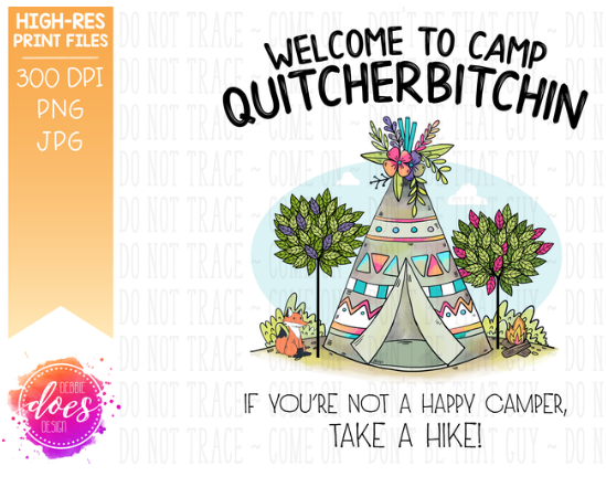 Welcome to Camp Quitcherbitchin TeePee Sublimation Transfer