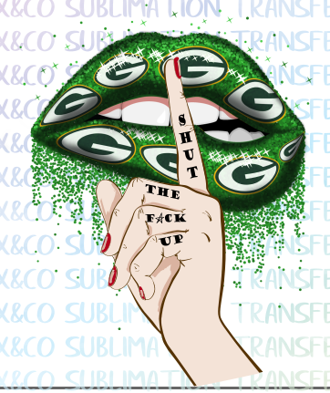 Green Bay Packers Hand Shut the Fuck up Glitter Dripping Lips Sublimation PNG Digital Design