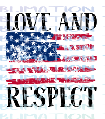 Love and Respect American Flag BLACK Sublimation Transfer