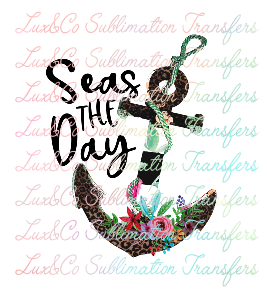 Seas The Day Anchor Sublimation Transfer