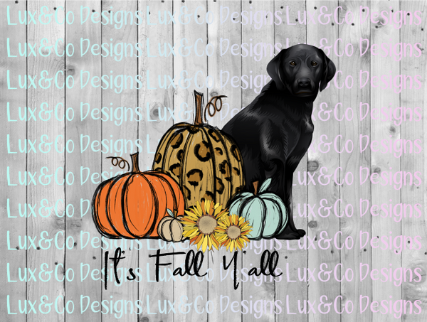 Its Fall Yall Pumpkin Sunflower Cheetah Dog Black Lab Sublimation PNG Digital Design