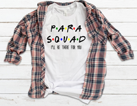 Para Squad Ill Be There for You Sublimation Transfer