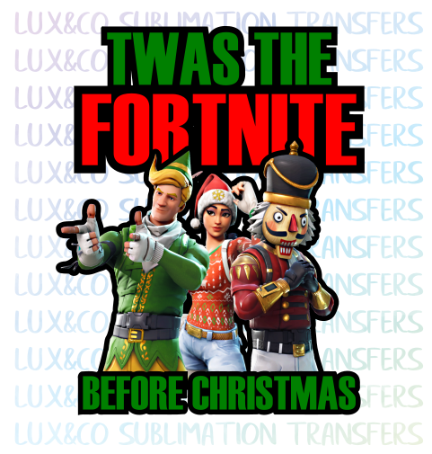 Twas the Fortnite before Christmas Sublimation Digital Design PNG File