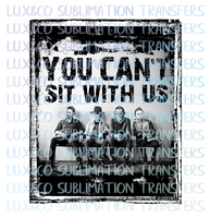 You Cant Sit with Us Freddy Horror Movie Black and White Sublimation Transfer