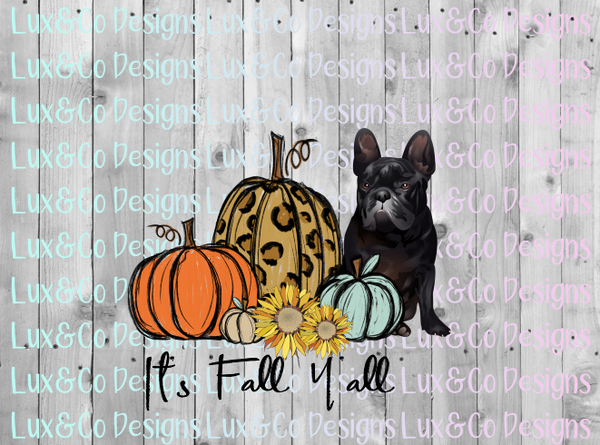 Its Fall Yall Pumpkin Sunflower Cheetah Dog French Bulldog Sublimation PNG Digital Design