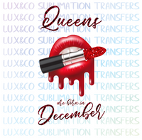 Queens are Born in December Lips Glitter Lipstick Sublimation Transfer