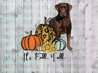 Its Fall Yall Pumpkin Sunflower Cheetah Dog Chocolate Lab Sublimation PNG Digital Design