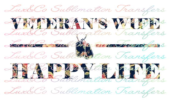 Veterans Wife Happy Life Sublimation Transfer