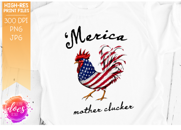Merica America Chicken Mother Cluckers Sublimation Transfer