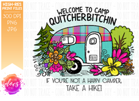 Welcome to Camp Quitcherbitchin Camper Sublimation Transfer