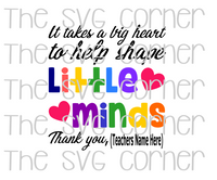 It takes a big heart to shape little minds SVG File