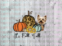 Its Fall Yall Pumpkin Sunflower Cheetah Dog Yorkie Sublimation PNG Digital Design