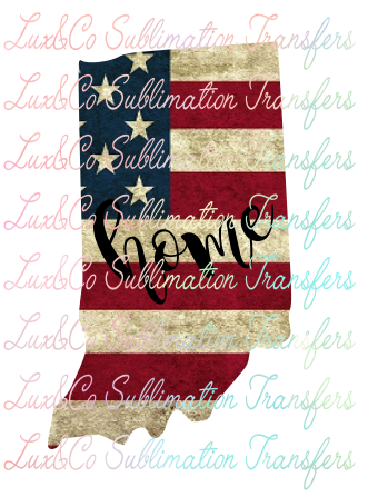 Indiana Home American Flag Sublimation Transfer