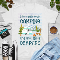 I Just Want to Go Camping and Smell Like a Campfire RV Sublimation Transfer