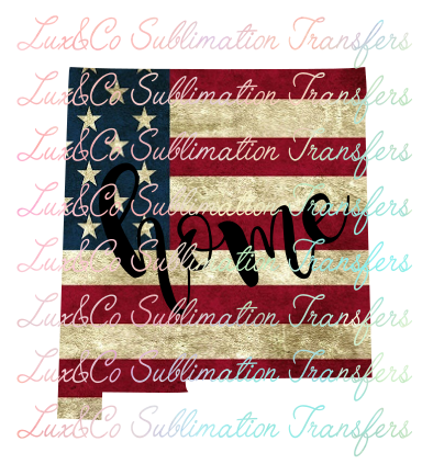 New Mexico Home American Flag Sublimation Transfer