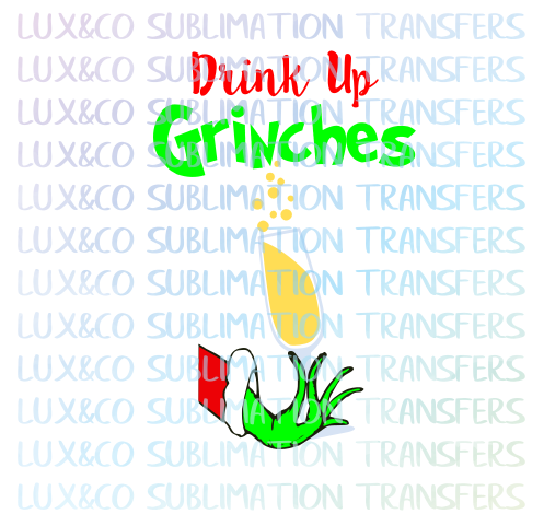 Drink Up Grinches Christmas Holiday SVG File