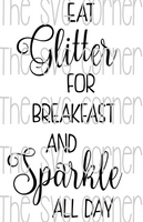 Eat Glitter for breakfast SVG File