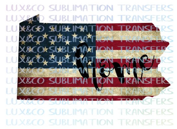 Pennsylvania Home American Flag Sublimation Transfer