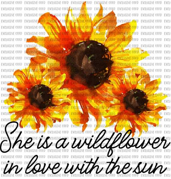 She is a Wildflower in Love with the Sun Sublimation Transfer