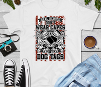 Real Heroes Dont Wear Capes They Wear Dog Tags Sublimation Transfer