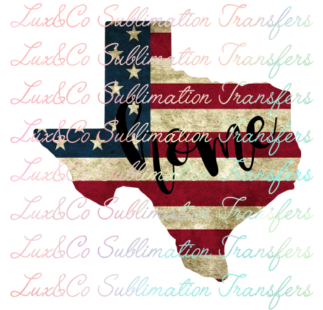 Texas Home American Flag Sublimation Transfer