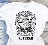 It Can Not Be Inherited Nor Can It Be Purchased I Have Earned it With My Blood Sweat and Tears I Own It Forever The Title Veteran Sublimation Transfer