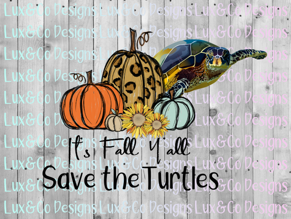 Its Fall Yall Pumpkin Sunflower Cheetah Save the Turtles Sublimation PNG Digital Design