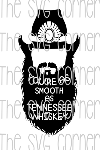 You're As Smooth As Tennessee Whiskey SVG File