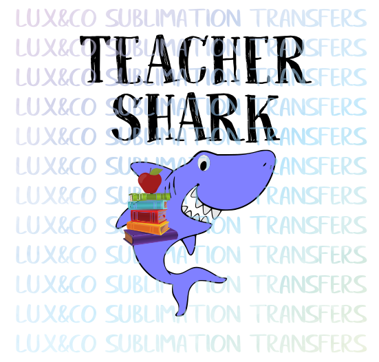 **SALE** Teacher Shark Sublimation Transfer