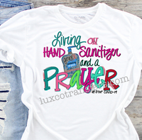 Living on Hand Sanitizer and a Prayer Covid Virus Sublimation Transfer