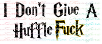 I Dont Give A Huffle Fuck Sublimation Transfer