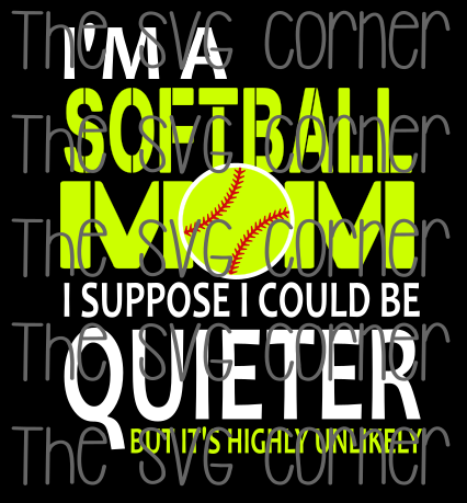 Im a Softball Mom SVG File