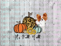 Its Fall Yall Pumpkin Sunflower Cheetah Dog Papillon  Sublimation PNG Digital Design