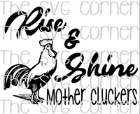 Rise and Shine Mother Cluckers SVG File