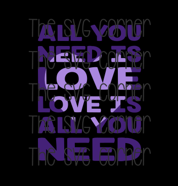 All You Need is Love SVG File