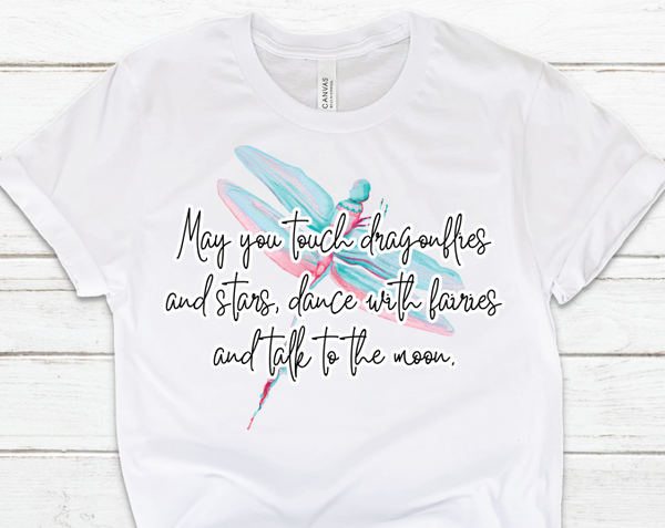 May You Touch Dragonflies Sublimation Transfer