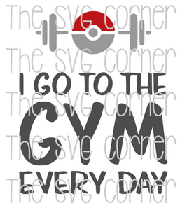 Pokemon I go to the gym every day  SVG File