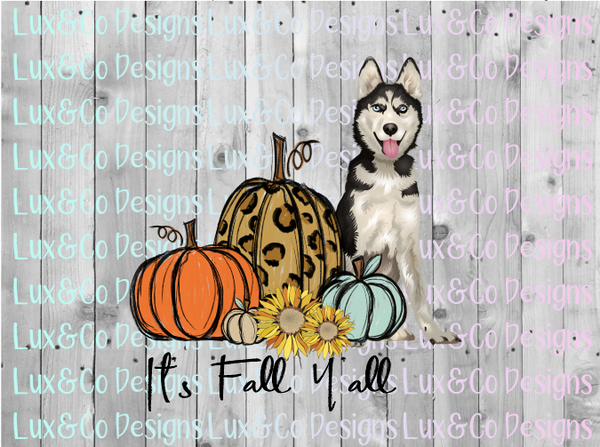 Its Fall Yall Pumpkin Sunflower Cheetah Dog Siberian Husky Sublimation PNG Digital Design